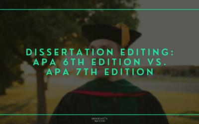 Dissertation Editing: APA 6th Edition vs. APA 7th Edition