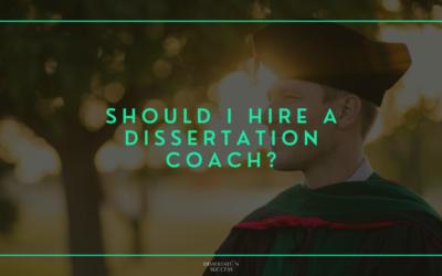 Should I Hire a Dissertation Coach?