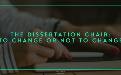 The Dissertation Chair: To Change or Not to Change