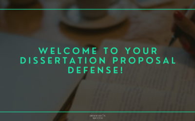 Welcome To Your Dissertation Proposal Defense!