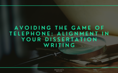 Avoiding the Game of Telephone: Alignment in your Dissertation Writing