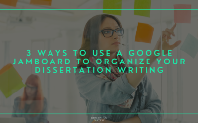 3 Ways to use a Google Jamboard to Organize your Dissertation Writing