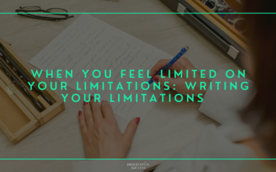 When You Feel Limited in Your Limitations: Writing Your Dissertation Limitations Section