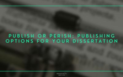 Publish or Perish: Publishing Options for Your Dissertation